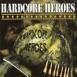 Hardcore Heroes - das Comeback? - letzter Beitrag von Egoist